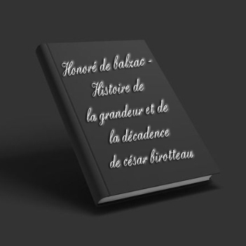 ebook de Honoré de Balzac histoire de la grandeur et de la décadence de césar birotteau