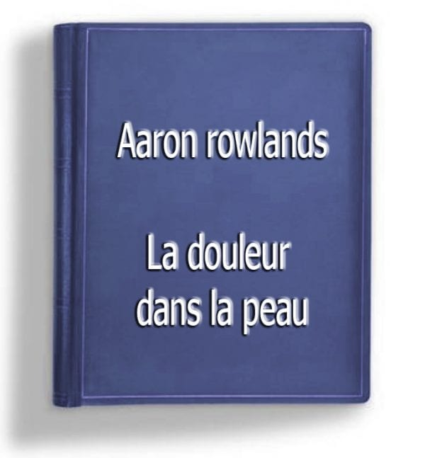 ebook de Aaron rowlands - la douleur dans la peau