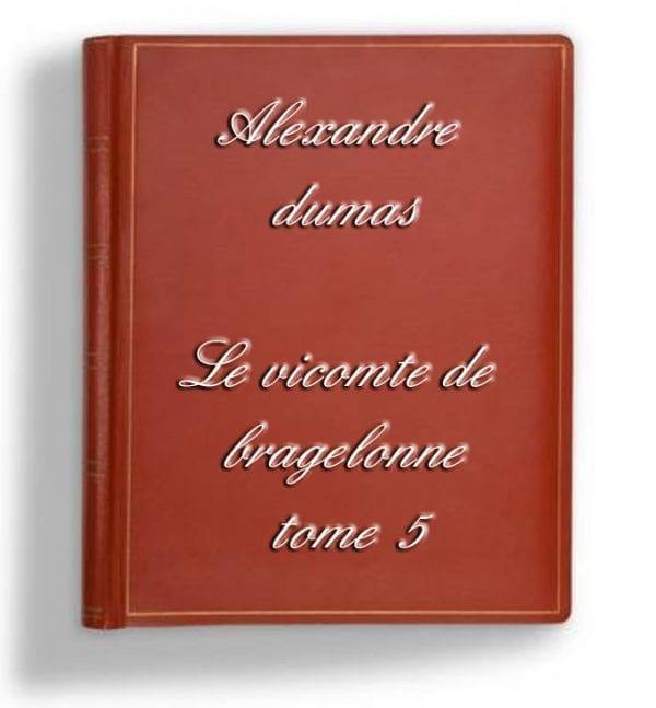 ebook de Alexandre dumas le vicomte de bragelonne tome 5
