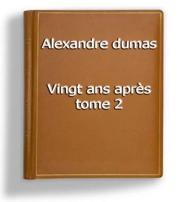 ebook de alexandre dumas - vingt ans après tome 2