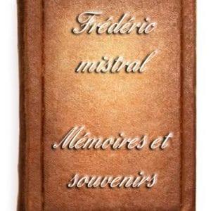 ebook de frédéric mistral - mémoires et souvenirs