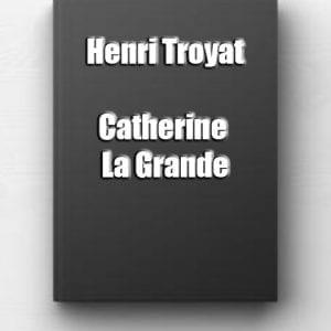 ebook de henri troyat - catherine la grande