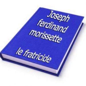 ebook de joseph ferdinand morissette - le fratricide