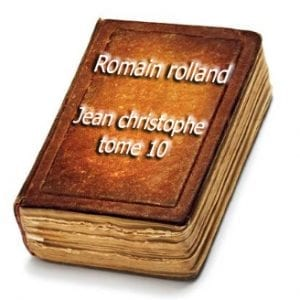 ebook de romain rolland - jean christophe tome 10