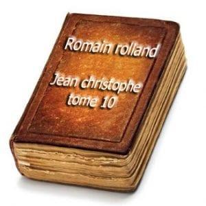 ebook de romain rolland - jean christophe tome 10