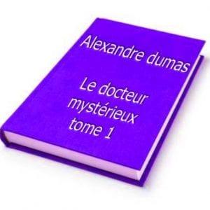 ebook de Alexandre dumas - Le docteur mystérieux tome 1