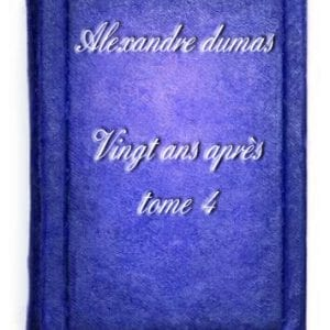 ebook de Alexandre dumas - Vingt ans après tome 4