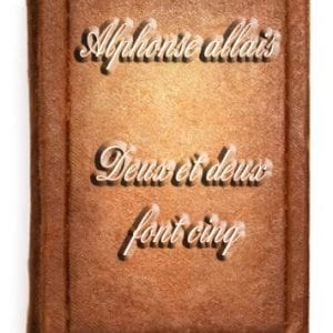 ebook de Alphonse allais - Deux et deux font cinq