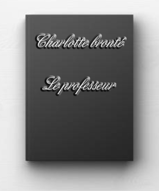 ebook de Charlotte bronté - Le professeur