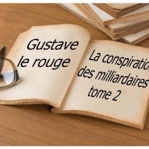 ebook de Gustave le rouge- La conspiration des milliardaires tome 2