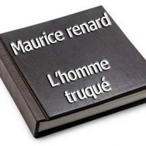 ebook de Maurice renard - L'homme truqué