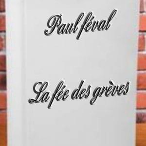ebook de Paul féval - La fée des grèves