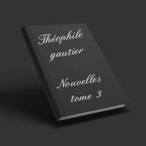 ebook de Théophile gautier - Nouvelles tome 3