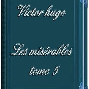 ebook de Victor hugo - Les misérables tome 5