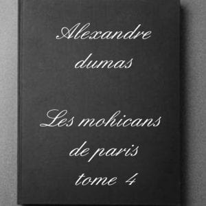 ebook de Alexandre dumas - Les mohicans de paris tome 4