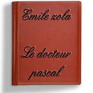 ebook de Emile zola- Le docteur pascal