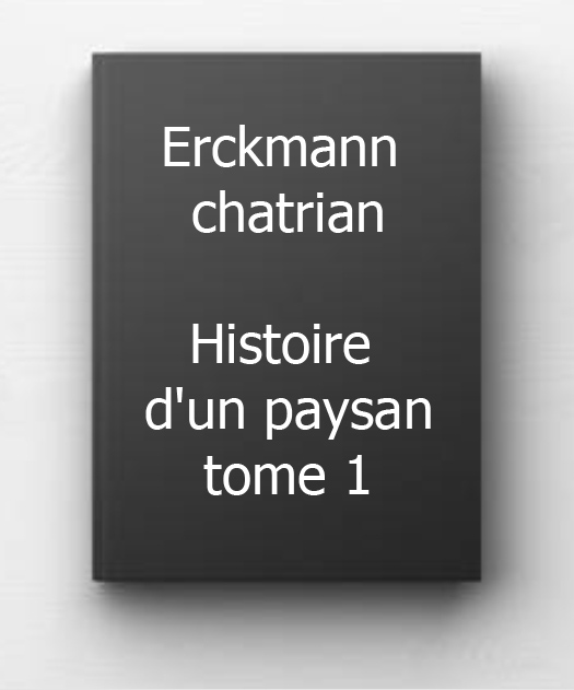 ebook de Erckmann chatrian - Histoire d'un paysan tome 1