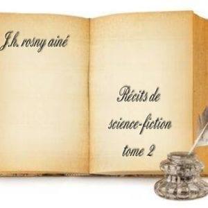 ebook de J.h. rosny ainé - Récits de science fiction tome 2.