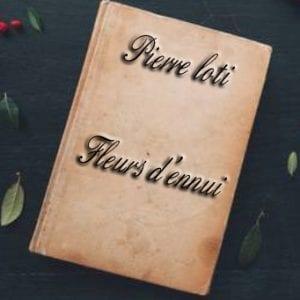 ebook de Pierre loti - Fleurs d'ennui