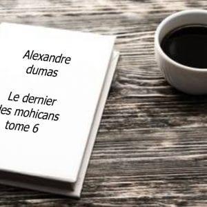 ebook de Alexandre dumas - Le dernier des mohicans tome 6.