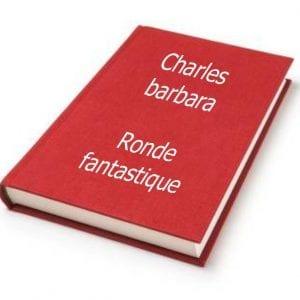 ebook de Charles barbara - Ronde fantastique