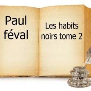ebook de Paul féval - Les habits noirs tome 2
