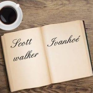 ebook de Scott walker - Ivanhoé