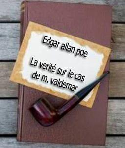 ebook de Edgar allan poe - La verité sur le cas de m. valdemar