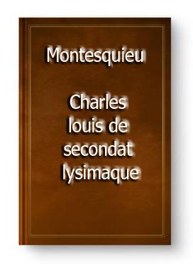ebook de Montesquieu - Charles louis de secondat lysimaque