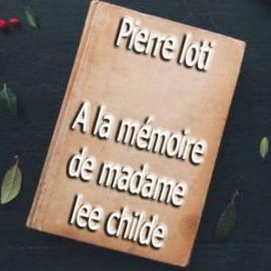 ebook de Pierre loti - A la mémoire de madame lee childe