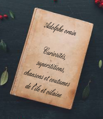 ebook de Adolphe orain - Curiosités, superstitions, chansons et coutumes de l'ile et vilaine
