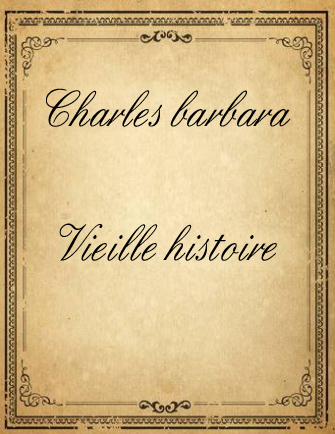 ebook de Charles barbara - Vieille histoire